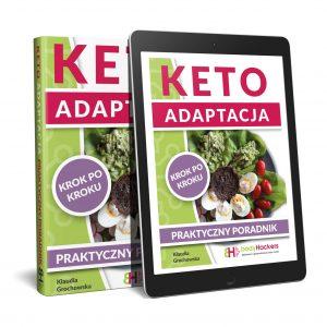 Keto adaptacja - praktyczny poradnik. Dieta ketogeniczna - jak zacząć? ebook